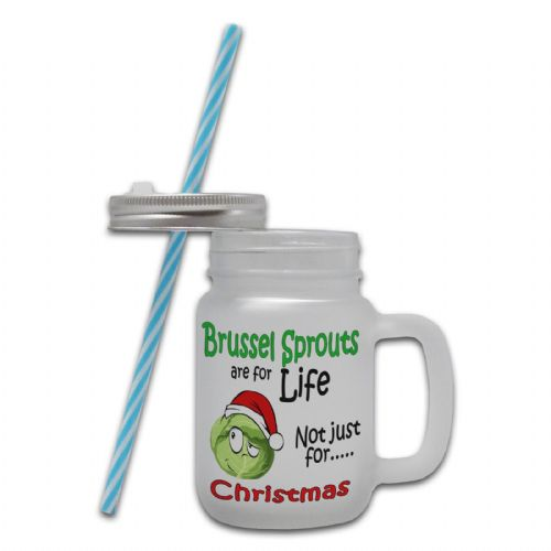 Brussel Sprouts Are For Life Not Just For Christmas Glass Mason Jar Mug